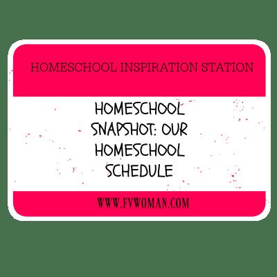 Homeschool Snapshot: Our Homeschool Schedule
