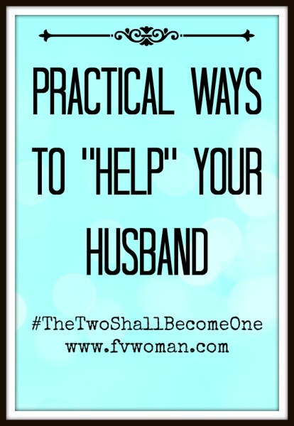 Practical ways to help your husband