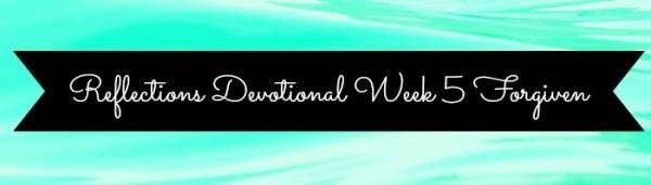 Rfelections Devotional Forgiven