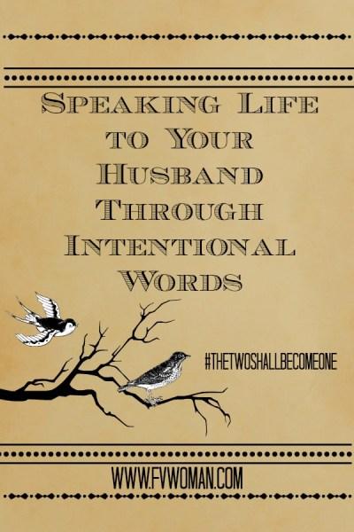 Speak Life to husband
