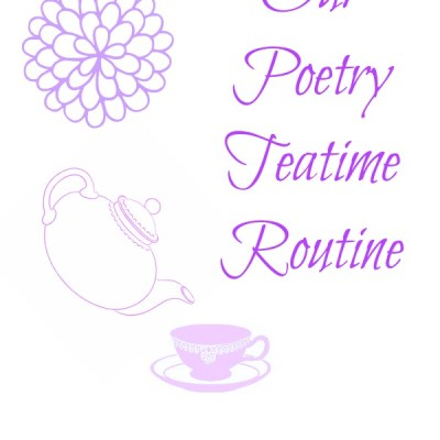 Our Poetry Tea Time Routine