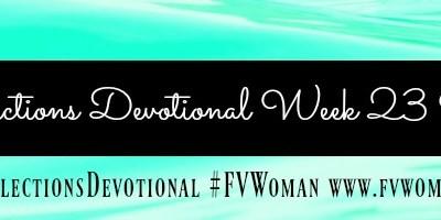 Reflections Devotional Week 23 Raised
