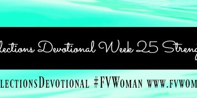 Reflections Devotional Week 25 Strengthened