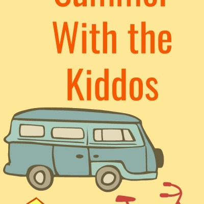 10 Ways To Prepare For Summer With the Kiddos
