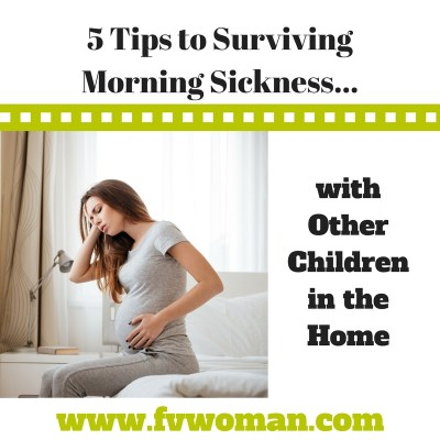 5 Tips to Surviving Morning Sickness with Other Children in the Home