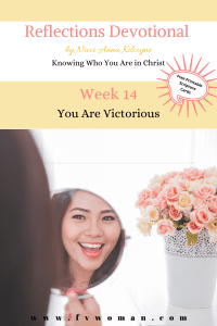 Reflections Devotional Week 14 Victorious