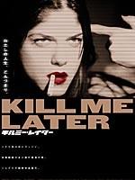 Zabij Mnie Później online film