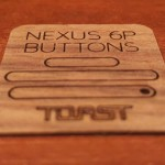 Nexus 6P Toast wooden cover buttons