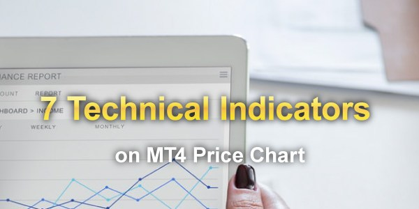 MT4 – 7 Main Technical Indicators & How to use them on price chart