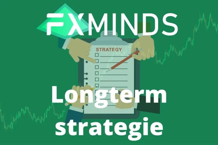 Longterm Strategie FXminds