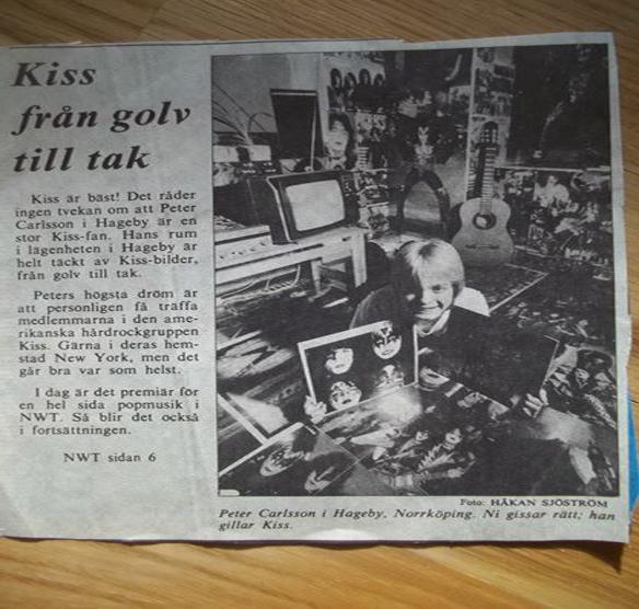 Peter Ahlborg somnade med Kiss och vaknade med Kiss under sin tonårs-tid. Här visar Peter upp sitt Kiss-rum för Norrköpings Tidningar 1983. Rummet var klätt av Kiss bilder från golv till tak samt bilder på golvet som gick att gå på - då Peter hade hårdplast över sina planscher.