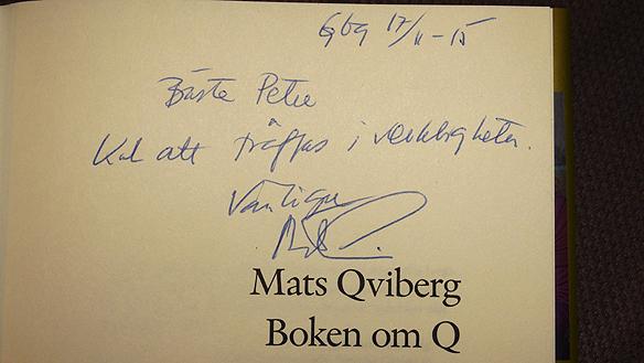 Den framgångsrika finansmannens Mats Qvibergs ord till Peter Ahlborg efter att de hade träffats på Mats boksignering i Göteborg den 2015-11-17. Foto: Peter Ahlborg