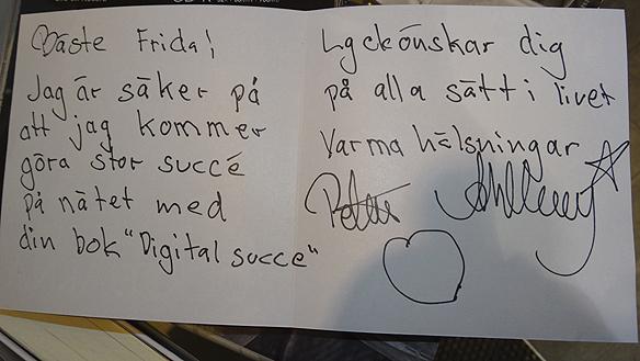 """Peter Ahlborg meddelande till Frida Boisen som han skriv i konvolutet i singeln """"Rockstjärna"""", som han gav till henne. Och visst blev det succé efter att Peter läst boken Digital succé. Första inlägget Peter skrev efter att han läst boken delades över 2 400 gånger."""