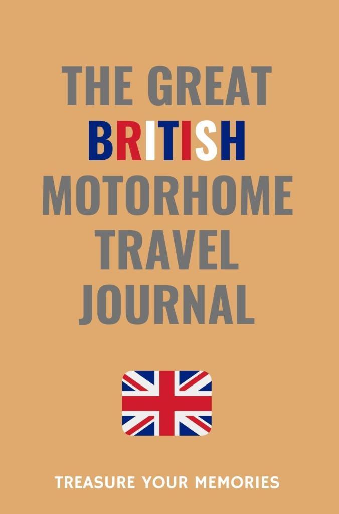 Great British Motorhome Travel Journal
