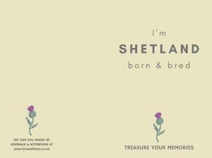 I'm Shetland Born & Bred - Lined Notebook