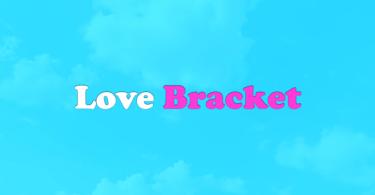 Love Bracket