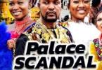 Palace Scandal Episode 1 & 2 [Nollywood Movie]