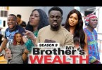 My Brother's Wealth Season 9 & 10 [Nollywood Movie]