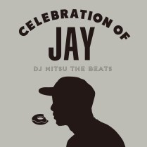 DJ Mitsu The Beats- Celebration of Jay
