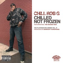 Chill Rob G - Chilled Not Frozen E​.​P. (2015)