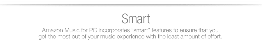 """Amazon Music for PC incorporates """"smart"""" features to ensure that you get the most out of your music experience with the least amount of effort."""