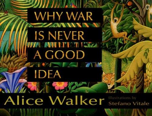 Why War Is Never a Good Idea