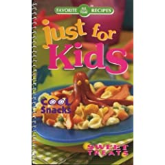 Favorite All Time Recipes: Just for Kids -- Cool Snacks, Sweet Treats