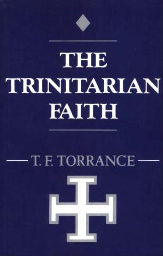 Thomas F. Torrance, The Trinitarian Faith