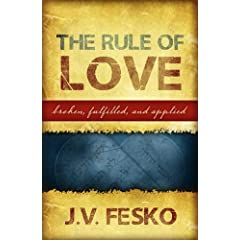 The Rule of Love: Broken, Fulfilled, and Applied