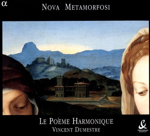 Listening: \'Nova Metamorfosi\', Le Poeme Harmonique dir. Vincent ...