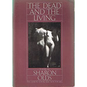 Sharon Olds, The Dead and the Living