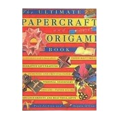 Cover of The Ultimate Papercraft and Origami Book