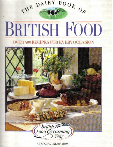 The dairy book of british food ahumblehousewife i wouldnt dream of making some of the dishes in here as they are so old fashioned and we just dont eat like that anymore some ive never even heard of forumfinder Choice Image