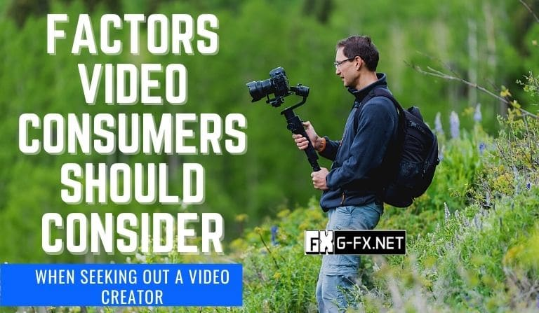 factors video consumers should consider