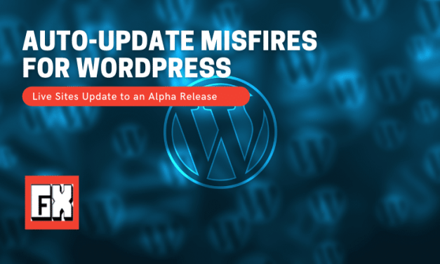 Auto-Update Misfires for WordPress Live Sites Update to an Alpha Release