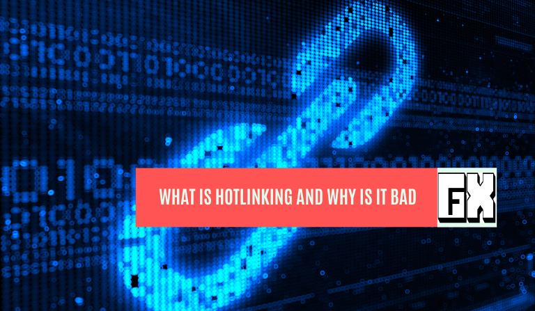 What Is Hotlinking And Why Is It Bad