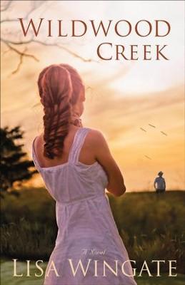 Wildwood Creek  -     By: Lisa Wingate