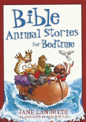 Bible Animal Stories for Bedtime  -     By: Jane Landreth<br /><br /><br /><br /><br /><br />  Read Reading Bible Animal Stories for Bedtime by Jane Landreth 263393