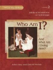 Who Am I? What We Believe, Volume 2 - By: David Webb, John Hay
