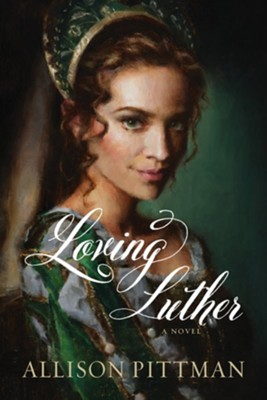 Loving Luther - By: Allison Pittman