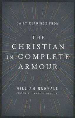 Daily Readings from The Christian in Complete Armour  -     By: William Gurnall