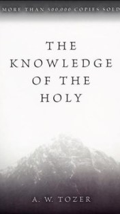 The Knowledge of the Holy   -     By: A.W. Tozer