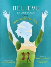 Believe Storybook: Think, Act, Be Like Jesus - By: Randy Frazee