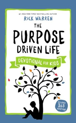 The Purpose Driven Life Devotional for Kids  -     By: Rick Warren