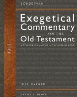 Joel: Zondervan Exegetical Commentary on the Old Testament [ZECOT]   -     Edited By: Daniel I. Block     By: Joel Barker