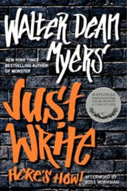 Just Write: Here's How  -     By: Walter Dean Myers