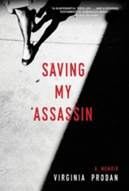 Saving My Assassin - By: Virginia Prodan