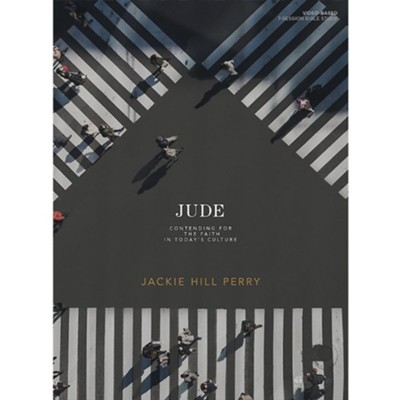 Jude: Contending for the Faith in Today's Culture, Bible Study Book  -     By: Jackie Hill Perry