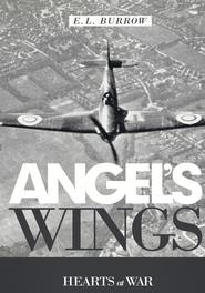 Angel's Wings Hearts of War by E.L. Burrow