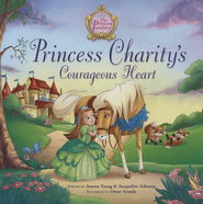 Princess Charity's Courageous Heart  -<br /><br /><br /><br /><br /><br /><br />         By: Jacqueline Johnson, Jeanna Young</p><br /><br /><br /><br /><br /><br /> <p>        Illustrated By: Omar Aranda</p><br /><br /><br /><br /><br /><br /> <p>